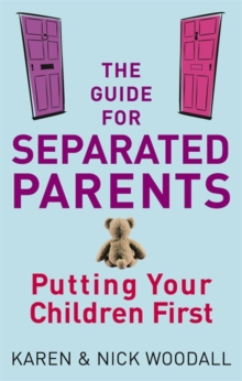 The Guide for Separated Parents : Putting Children First, Paperback