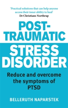 Post-Traumatic Stress Disorder : Reduce and Overcome the Symptoms of PTSD, Paperback Book