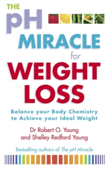 The PH Miracle for Weight Loss : Balance Your Body Chemistry, Achieve Your Ideal Weight, Paperback