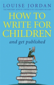 How to Write for Children and Get Published, Paperback