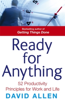 Ready for Anything : 52 Productivity Principles for Work and Life, Paperback
