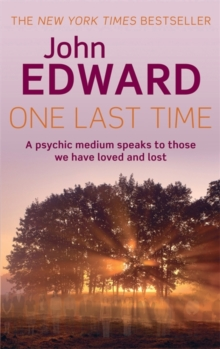 One Last Time : A Psychic Medium Speaks to Those We Have Loved and Lost, Paperback