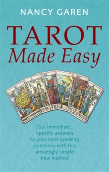 Tarot Made Easy : Get Immediate, Specific Answers to Your Most Pressing Questions with This Amazingly Simple New Method, Paperback Book