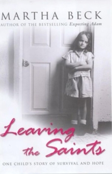 Leaving the Saints : One Child's Story of Survival and Hope, Paperback