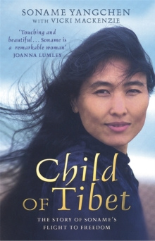 Child of Tibet : The Story of Soname's Flight to Freedom, Paperback