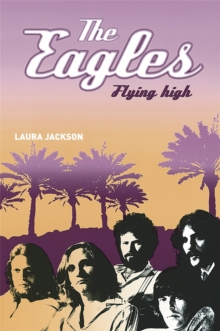 The Eagles : Flying High, Paperback