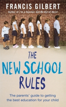 The New School Rules : A Parent's Guide to Getting the Best Education for Your Child, Paperback