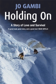 Holding on : A Story of Love and Survival, Paperback