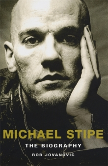 Michael Stipe : The Biography, Paperback