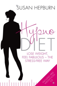 Hypnodiet : Lose Weight, Feel Fabulous - the Stress-Free Way, Paperback