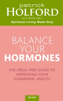 Balance Your Hormones : The Simple Drug-Free Way to Solve Women's Health Problems, Paperback