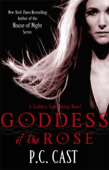 Goddess of the Rose : A Goddess Summoning Novel, Paperback