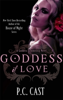 Goddess of Love : A Goddess Summoning Novel, Paperback Book