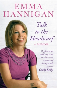 Talk to the Headscarf : A Memoir, Paperback