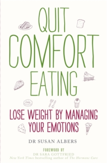 Quit Comfort Eating : Lose Weight by Managing Your Emotions, Paperback Book