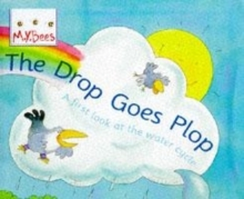 The Drop Goes Plop : A First Look at the Water Cycle, Paperback