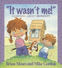 It Wasn't Me! : Learning About Honesty, Paperback