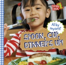 Spoon, Cup, Dinner's Up!, Board book