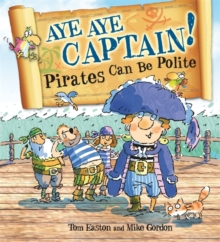 Aye-aye Captain! Pirates Can be Polite, Hardback Book