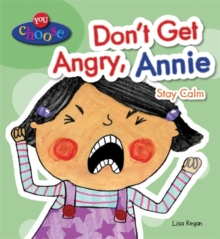 Don't Get Angry, Annie : Stay Calm, Paperback