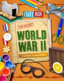 World War II : 12 Projects to Make and Do, Paperback