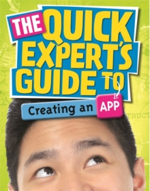 The Quick Expert's Guide to Creating an App, Paperback Book