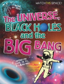 The Universe, Black Holes and the Big Bang, Paperback