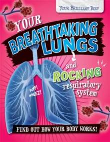 Your Breathtaking Lungs and Rocking Respiratory System, Hardback