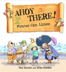 Ahoy There! Pirates Can Listen, Hardback Book