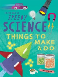 The Big Book of Speedy Science : Things to Make and Do, Paperback Book