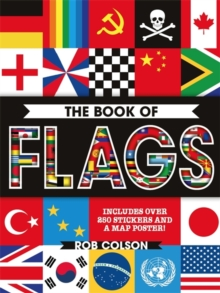 The Book of Flags : Includes Over 250 Stickers and a Map Poster!, Paperback