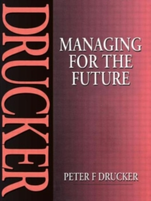 Managing for the Future, Paperback