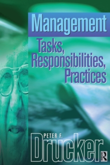 Management : Tasks, Responsibilities, Practices, Paperback