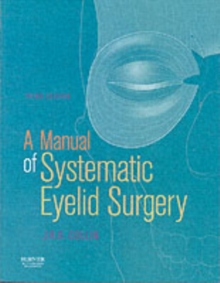 Manual of Systematic Eyelid Surgery, 3rd Ed, Hardback Book