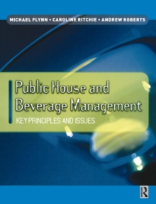 Public House and Beverage Management : Key Principles and Issues, Paperback Book