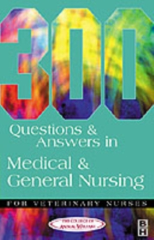 300 Questions and Answers in Medical and General Nursing for Veterinary Nurses, Paperback