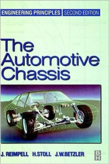 The Automotive Chassis : Engineering Principles, Hardback