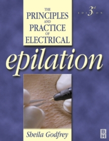 The Principles and Practice of Electrical Epilation, Paperback