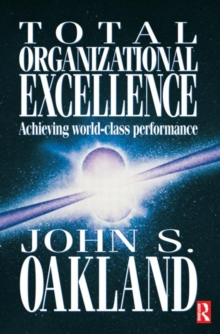 Total Organizational Excellence : Achieving World-class Performance, Paperback