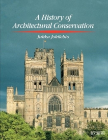 History of Architectural Conservation, Paperback