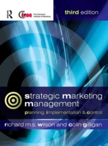 Strategic Marketing Management : Planning, Implementation and Control, Paperback