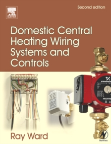 Domestic Central Heating Wiring Systems and Controls, Hardback Book