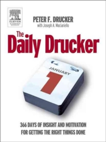 Daily Drucker : 366 Days of Insight and Motivation for Getting the Right Things Done, Paperback