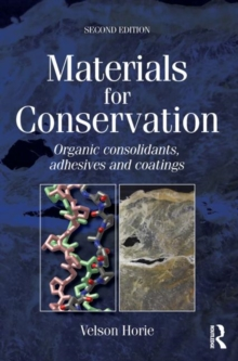 Materials for Conservation : Organic Consolidants, Adhesives and Coatings, Paperback