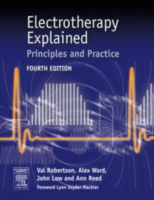 Electrotherapy Explained : Principles and Practice, Paperback