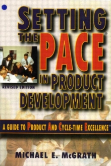 Setting the PACE in Product Development : A Guide to Product and Cycle-Time Excellence, Paperback