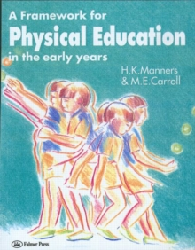 A Framework for Physical Education in the Early Years, Paperback