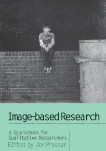 Image-based Research : A Sourcebook for Qualitative Researchers, Paperback Book