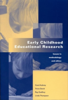 Early Childhood Educational Research : Issues in Methodology and Ethics, Paperback