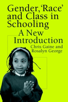 Gender, Race and Class in Schooling : A New Introduction, Paperback Book